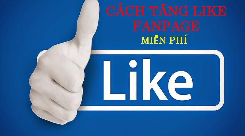cach-tang-like-fanpage-mien-phi-hotrotaichinh